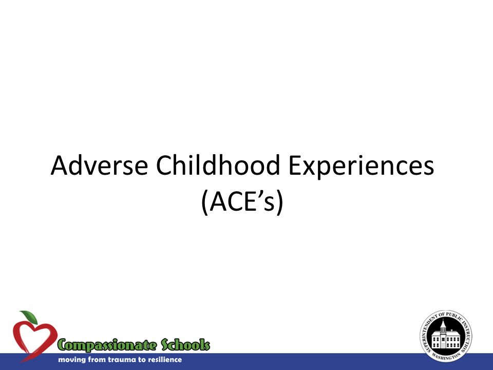 Adverse Childhood Experiences (ACEs)