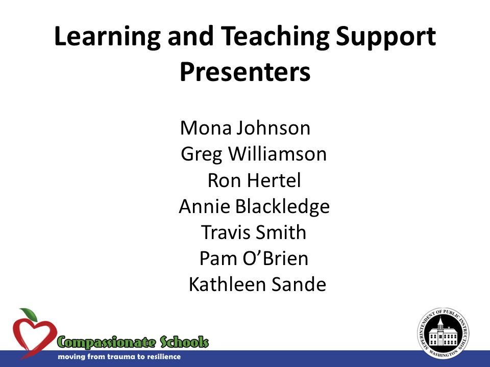Learning and Teaching Support Presenters Mona Johnson Greg Williamson Ron Hertel Annie Blackledge Travis Smith Pam OBrien Kathleen Sande