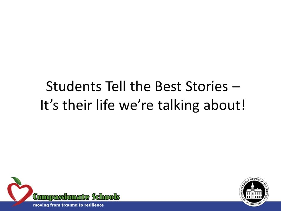 Students Tell the Best Stories – Its their life were talking about!