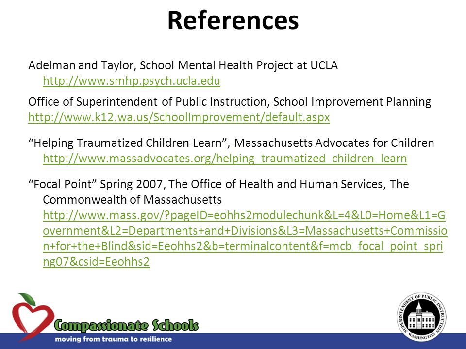 References Adelman and Taylor, School Mental Health Project at UCLA http://www.smhp.psych.ucla.edu http://www.smhp.psych.ucla.edu Office of Superinten