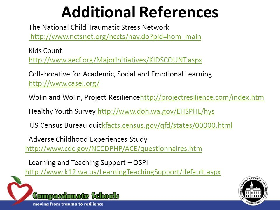 Additional References The National Child Traumatic Stress Network http://www.nctsnet.org/nccts/nav.do?pid=hom_main Kids Count http://www.aecf.org/Majo