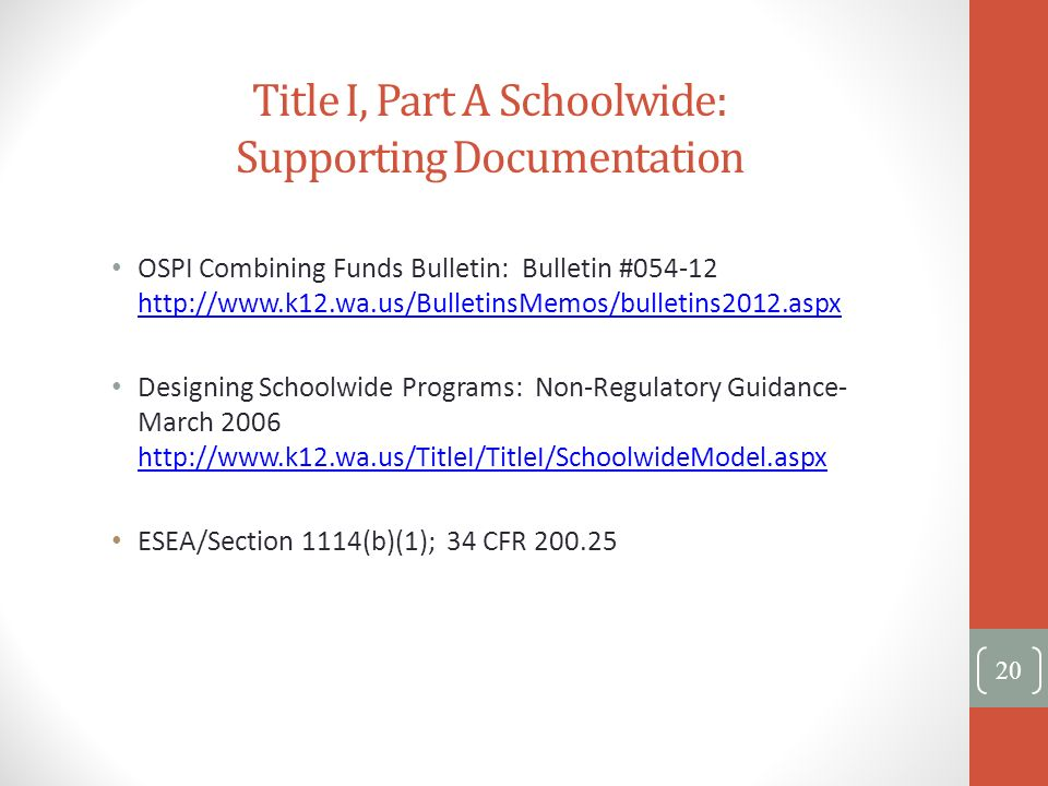 Title I, Part A Schoolwide: Supporting Documentation OSPI Combining Funds Bulletin: Bulletin #054-12 http://www.k12.wa.us/BulletinsMemos/bulletins2012