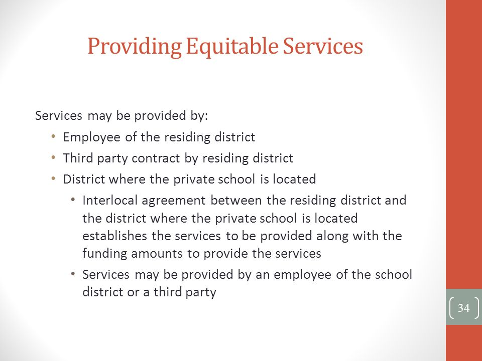 Providing Equitable Services Services may be provided by: Employee of the residing district Third party contract by residing district District where t