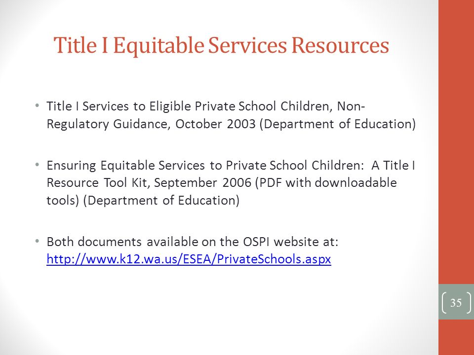 Title I Equitable Services Resources Title I Services to Eligible Private School Children, Non- Regulatory Guidance, October 2003 (Department of Educa