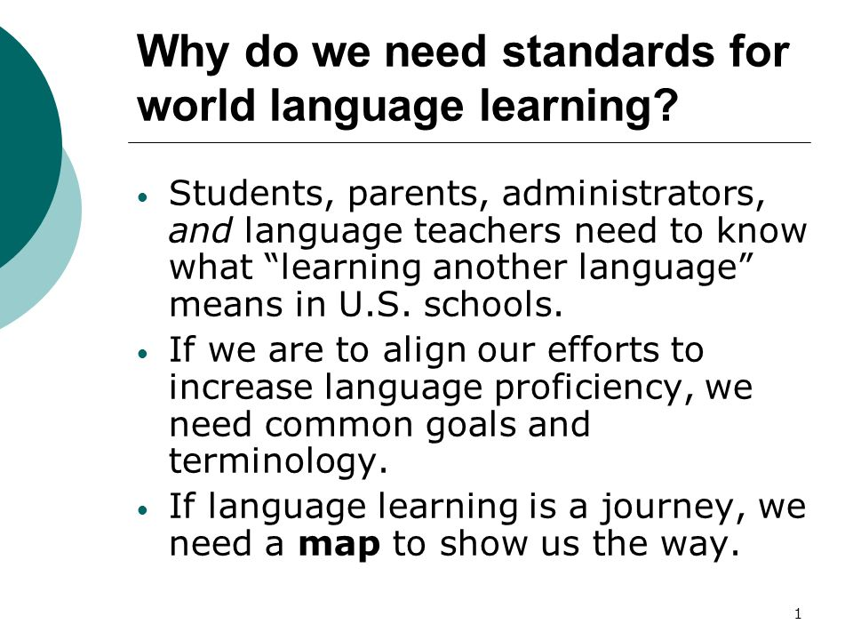 1 Why do we need standards for world language learning.