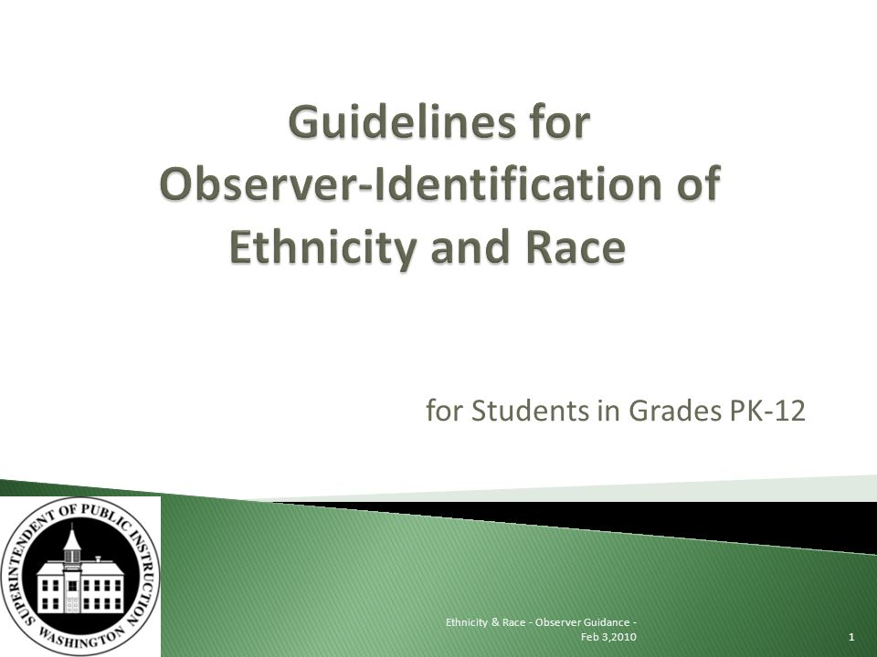 for Students in Grades PK-12 Ethnicity & Race - Observer Guidance - Feb 3,20101