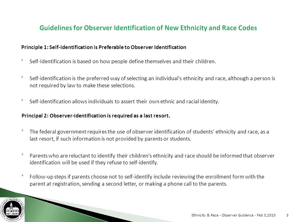 A good practice is to designate one key person as the observer to select ethnicity and race on students behalf, who can respond to questions about the observation process.