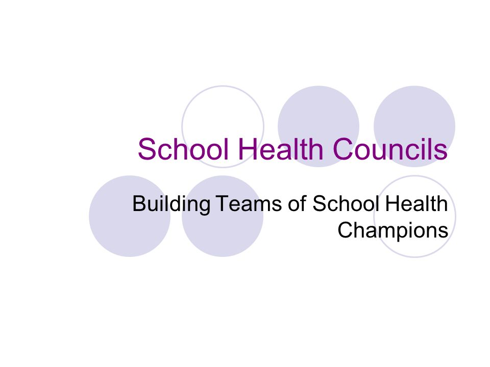 School Health Councils Building Teams of School Health Champions