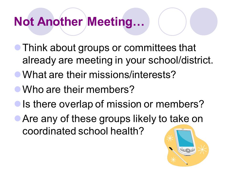 Not Another Meeting… Think about groups or committees that already are meeting in your school/district.