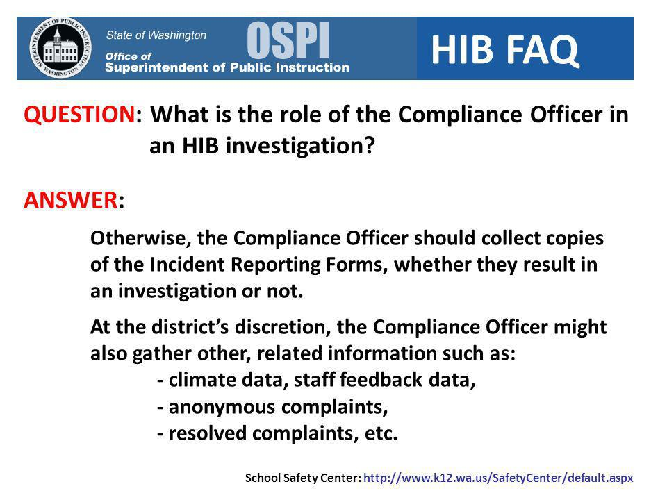 HIB FAQ QUESTION: What is the role of the Compliance Officer in an HIB investigation.
