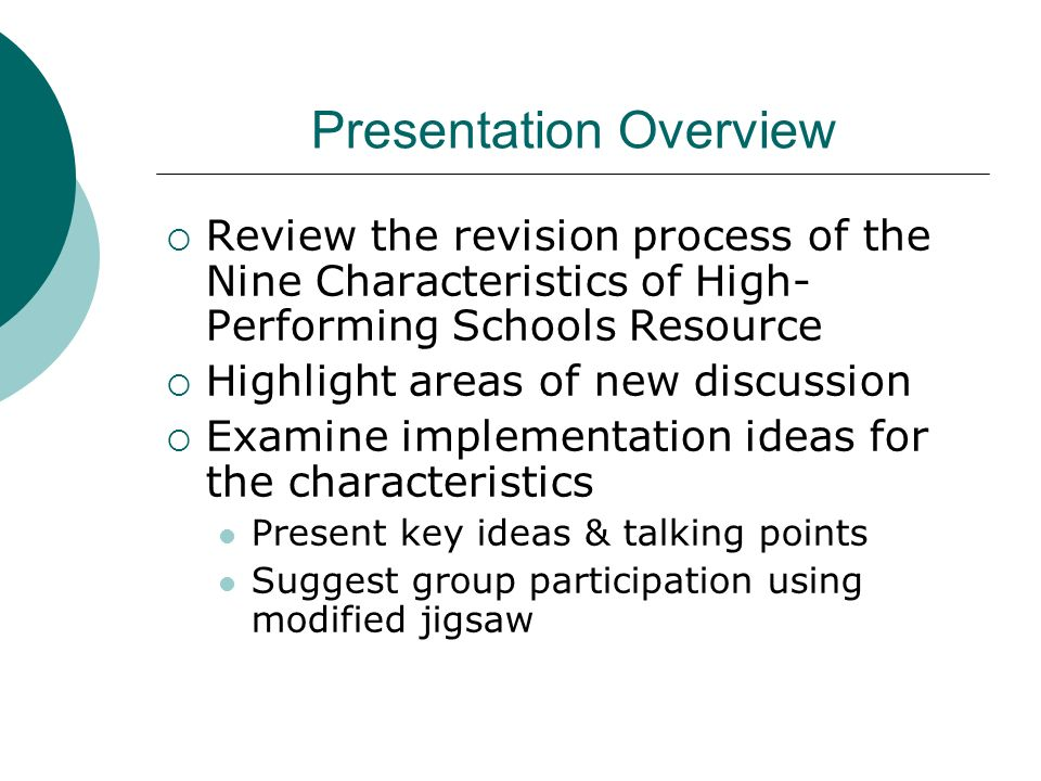 Presentation Overview Review the revision process of the Nine Characteristics of High- Performing Schools Resource Highlight areas of new discussion E