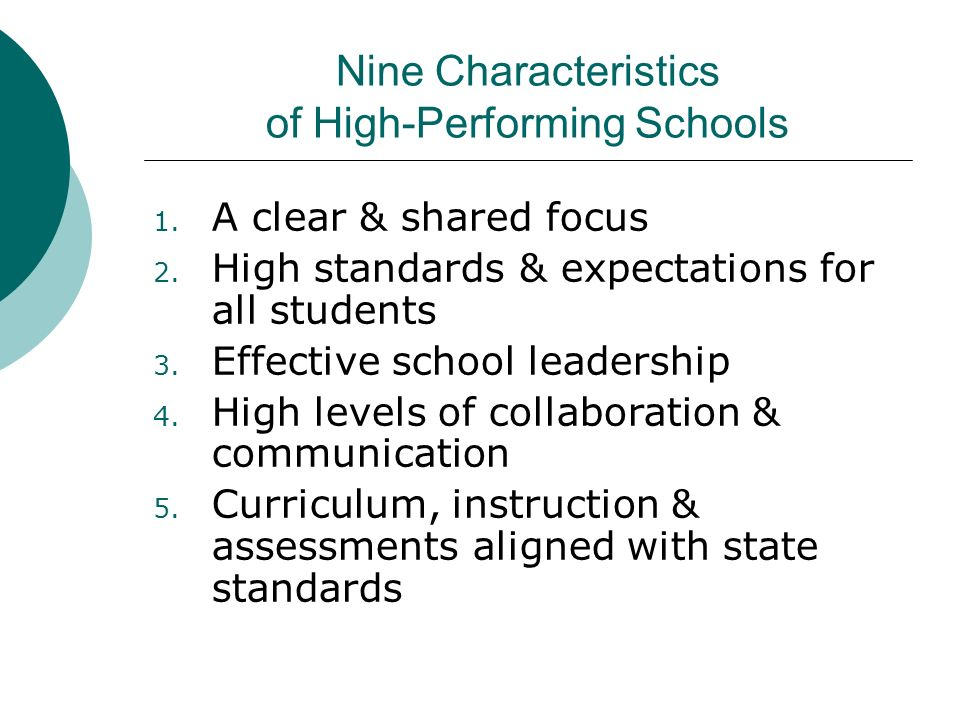 Nine Characteristics (continued) 6.Frequent monitoring of learning & teaching 7.