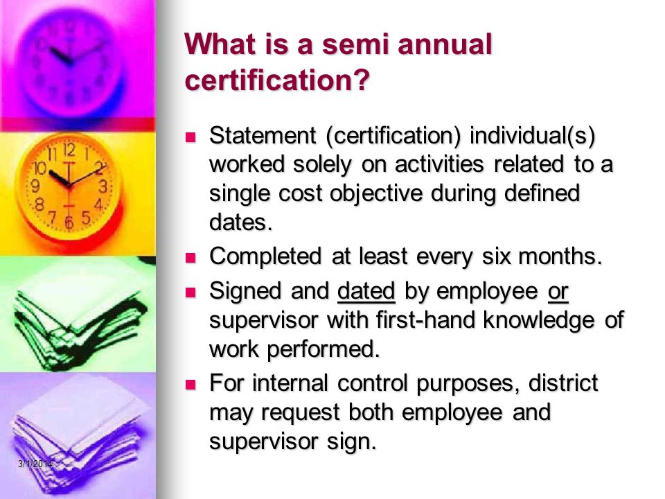 What is a semi annual certification.