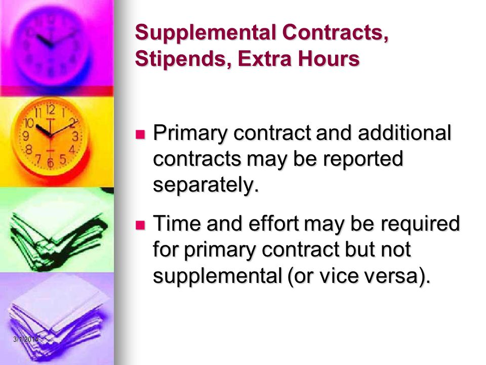 Supplemental Contracts, Stipends, Extra Hours Primary contract and additional contracts may be reported separately.