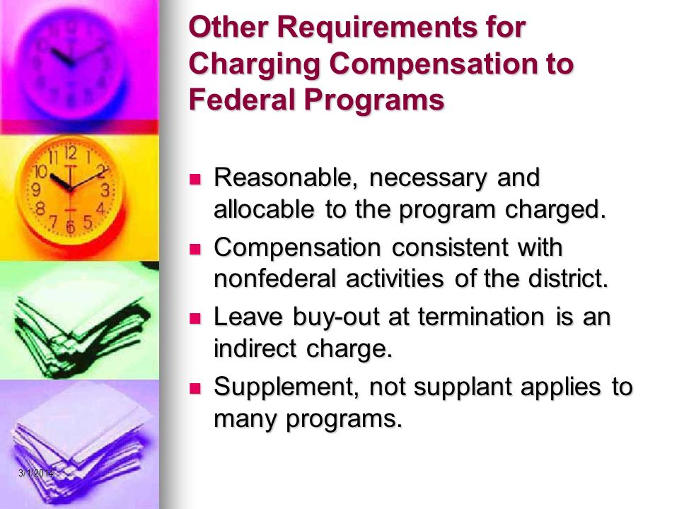 Other Requirements for Charging Compensation to Federal Programs Reasonable, necessary and allocable to the program charged.