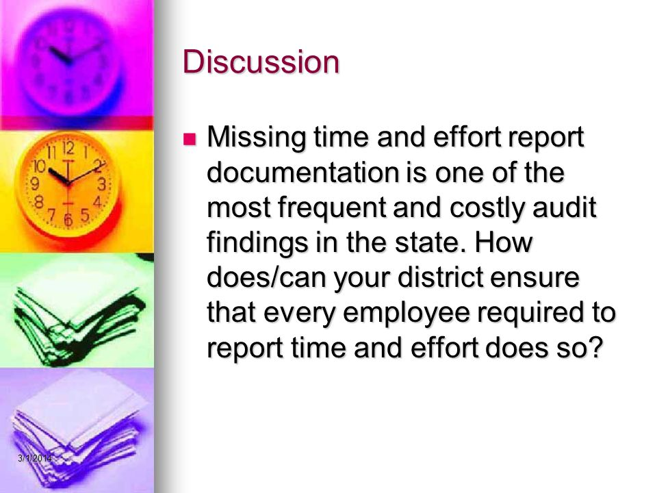 Discussion Missing time and effort report documentation is one of the most frequent and costly audit findings in the state.
