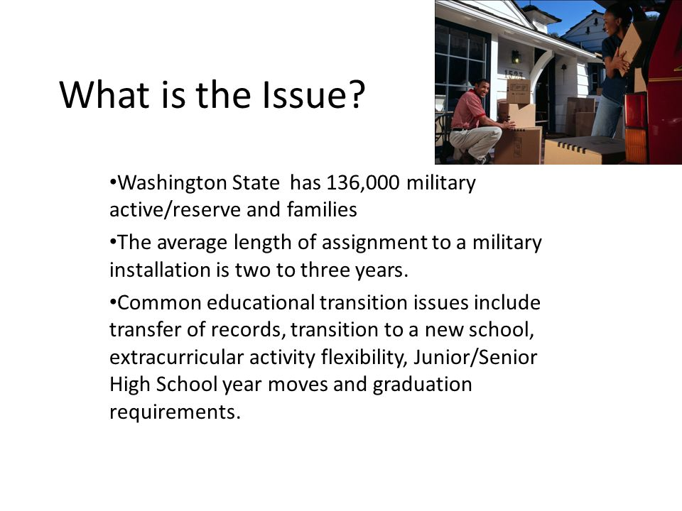 Support for educational transitions Washington State joined the Interstate Compact on Educational Opportunity for Military Children (2009) Substitute Senate Bill 5248 (2009) was passed placing the major components of the Compact into Washington State Law.
