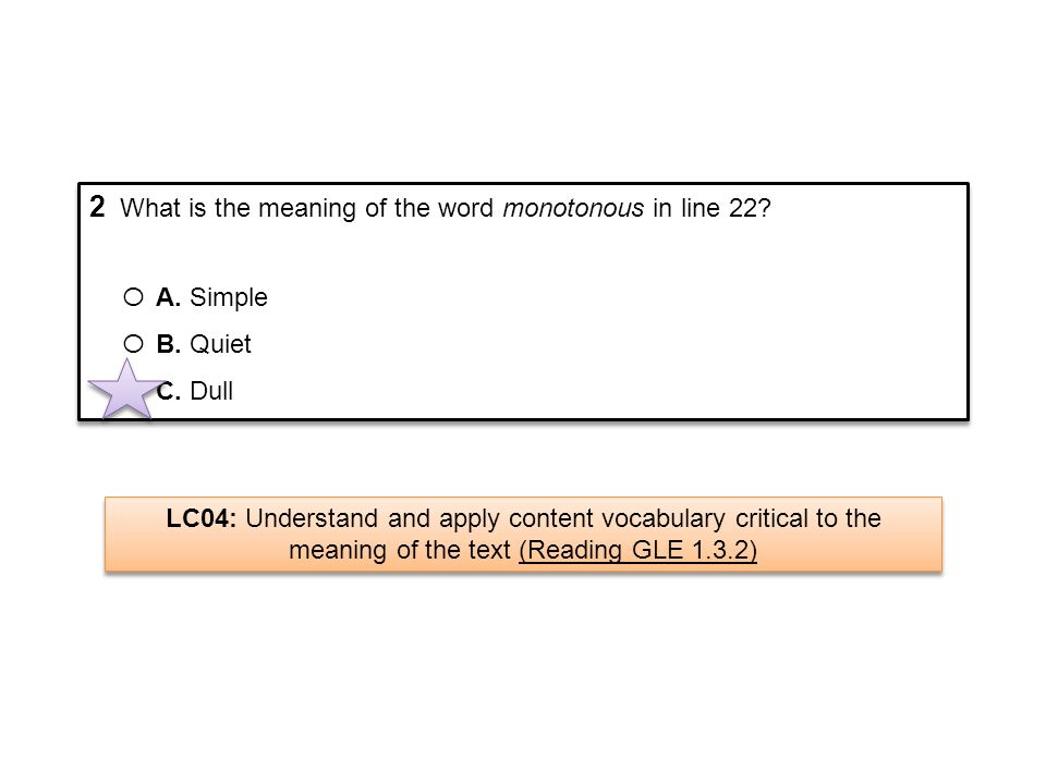 2 What is the meaning of the word monotonous in line 22? Ο A. Simple Ο B. Quiet Ο C. Dull 2 What is the meaning of the word monotonous in line 22? Ο A