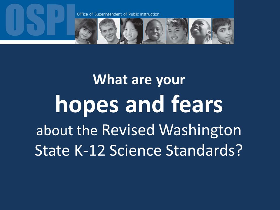 What are your hopes and fears about the Revised Washington State K-12 Science Standards
