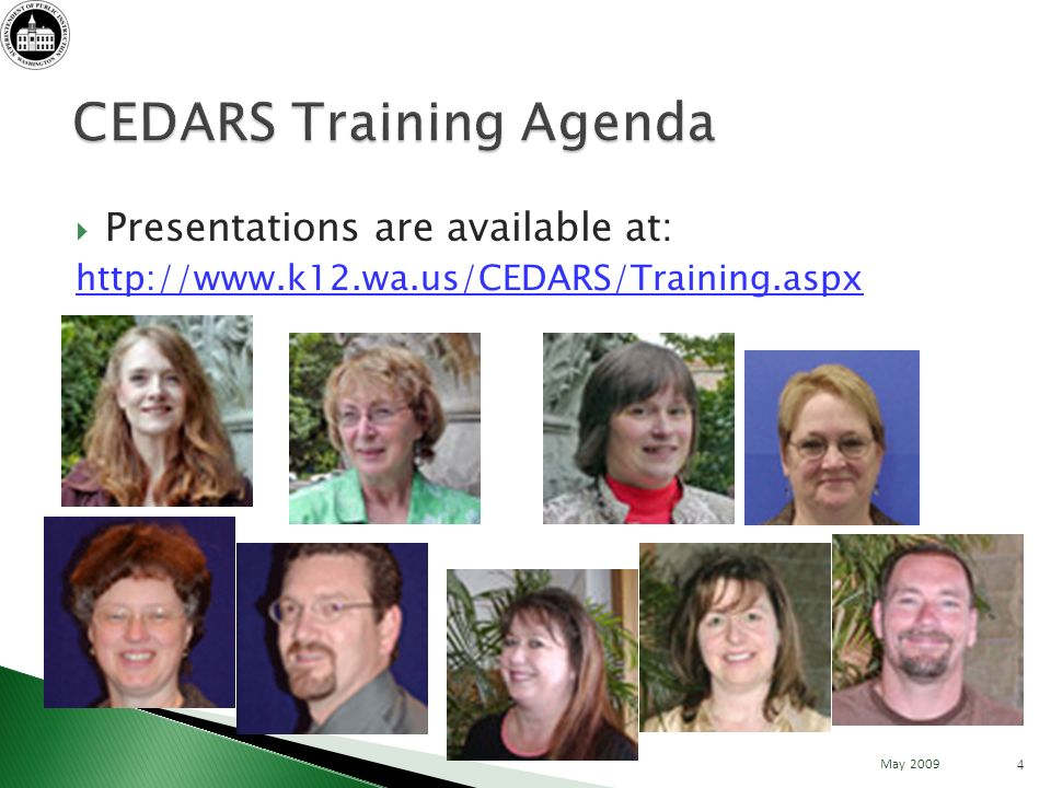 Presentations are available at: http://www.k12.wa.us/CEDARS/Training.aspx 4 May 2009