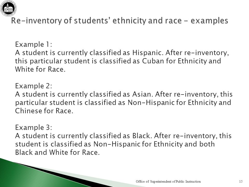 Example 1: A student is currently classified as Hispanic.