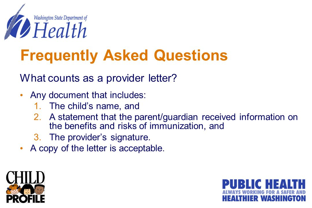 Frequently Asked Questions What counts as a provider letter? Any document that includes: 1.The childs name, and 2.A statement that the parent/guardian
