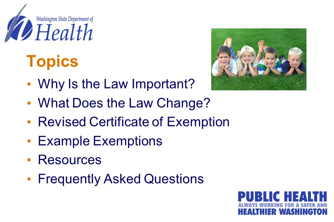Topics Why Is the Law Important? What Does the Law Change? Revised Certificate of Exemption Example Exemptions Resources Frequently Asked Questions