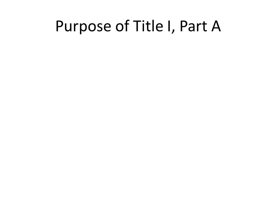 Purpose of Title I, Part A