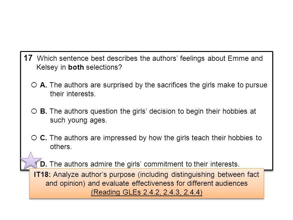 17 Which sentence best describes the authors feelings about Emme and Kelsey in both selections? О A. The authors are surprised by the sacrifices the g