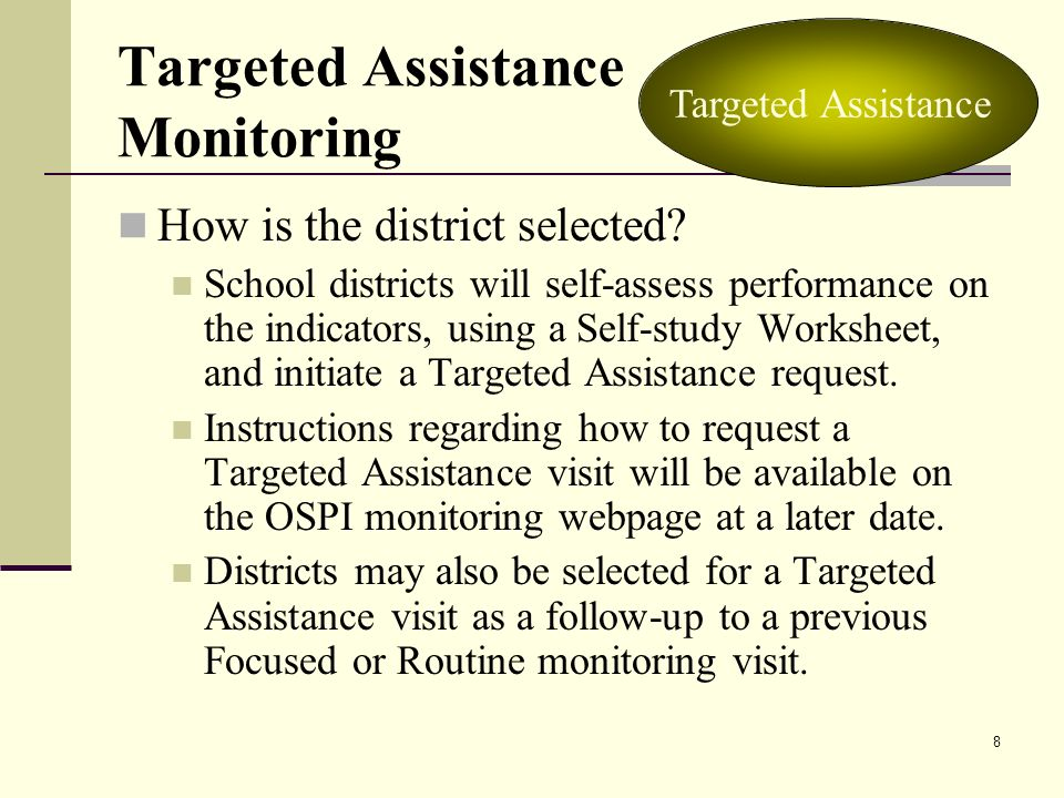 9 Targeted Visits – Pre-visit Process Once selected, districts will be asked to submit documentation to OSPI, including: District staff and student enrollment lists Fiscal documentation (such as a certificated staff payroll report and 1077 Excess Cost Worksheet) Districts will be asked to select half of the student files that will be reviewed during the onsite visit Focused Targeted Assistance