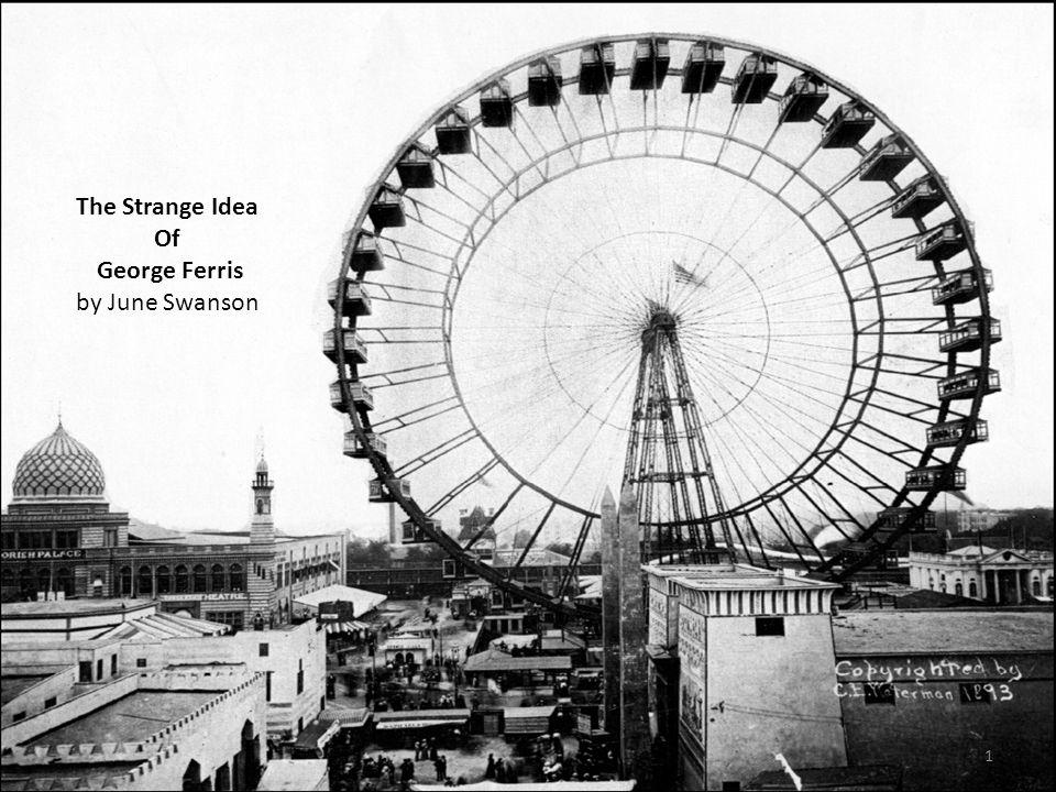 The Strange Idea Of George Ferris by June Swanson 1