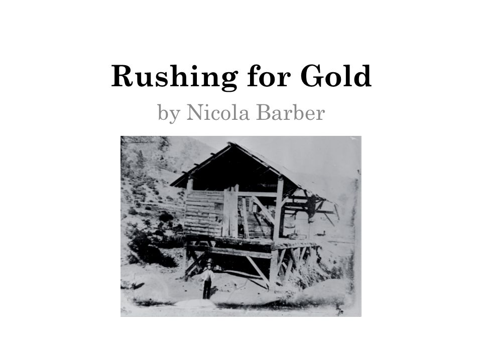 Rushing for Gold by Nicola Barber