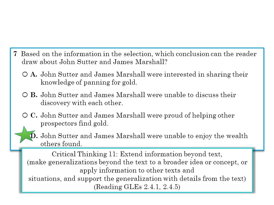 7 Based on the information in the selection, which conclusion can the reader draw about John Sutter and James Marshall? Ο A. John Sutter and James Mar