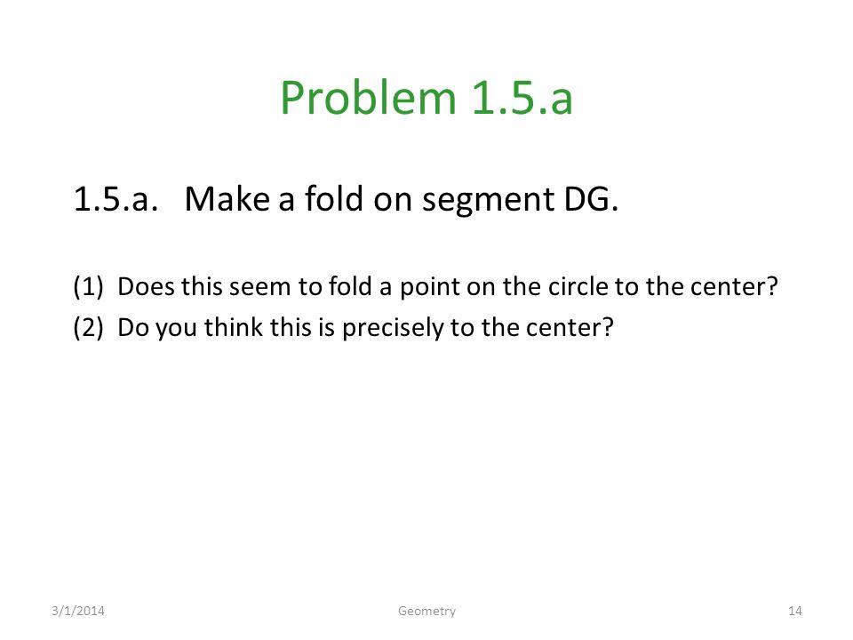 Problem 1.5.a 1.5.a.Make a fold on segment DG.