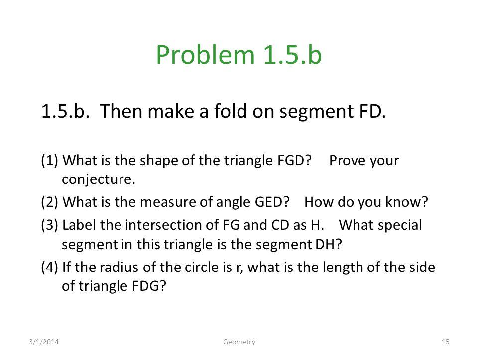 Problem 1.5.b 1.5.b.Then make a fold on segment FD.