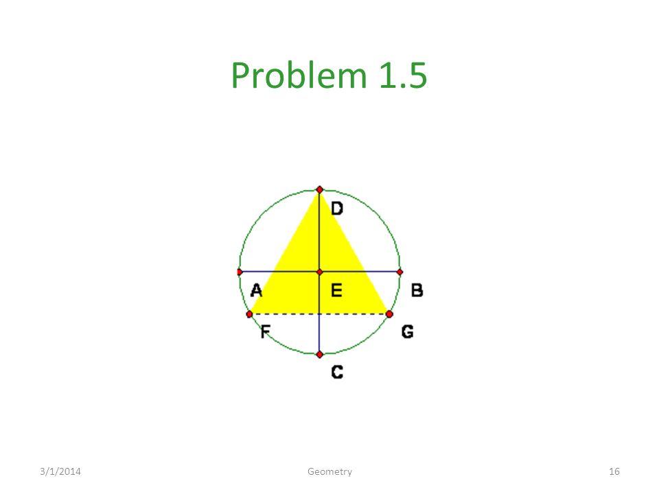 Problem 1.5 3/1/201416Geometry