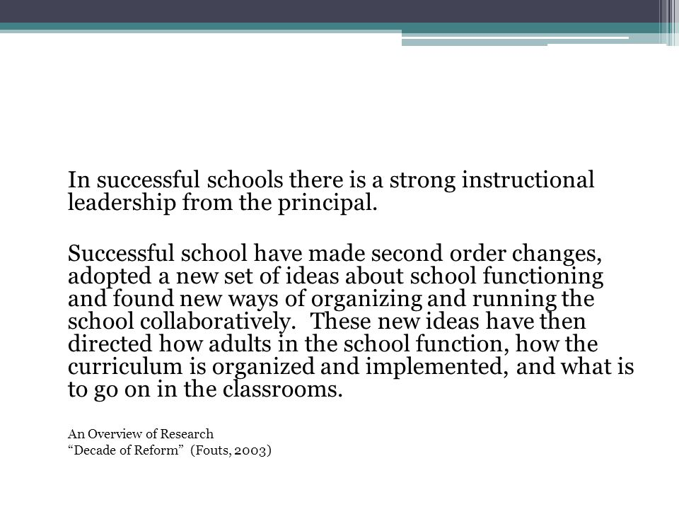In successful schools there is a strong instructional leadership from the principal.