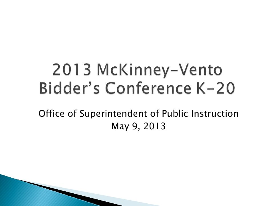2013 McKinney-Vento Bidders Conference K-20 Office of Superintendent of Public Instruction May 9, 2013
