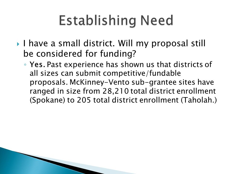 I have a small district. Will my proposal still be considered for funding.
