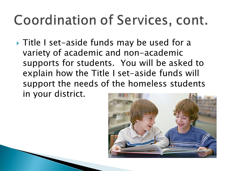 Title I set-aside funds may be used for a variety of academic and non-academic supports for students.
