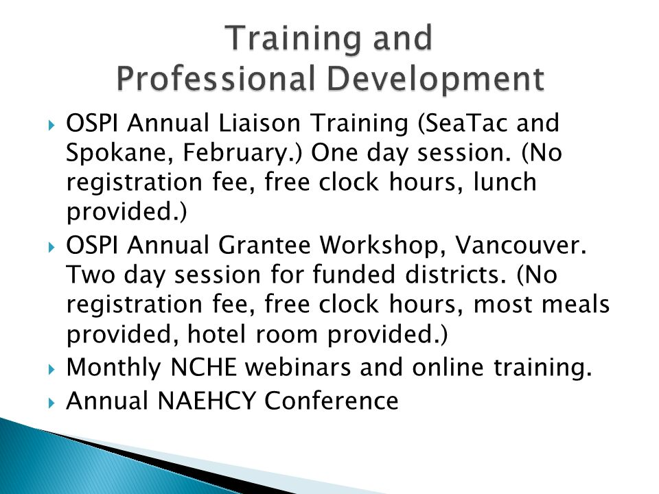 OSPI Annual Liaison Training (SeaTac and Spokane, February.) One day session.
