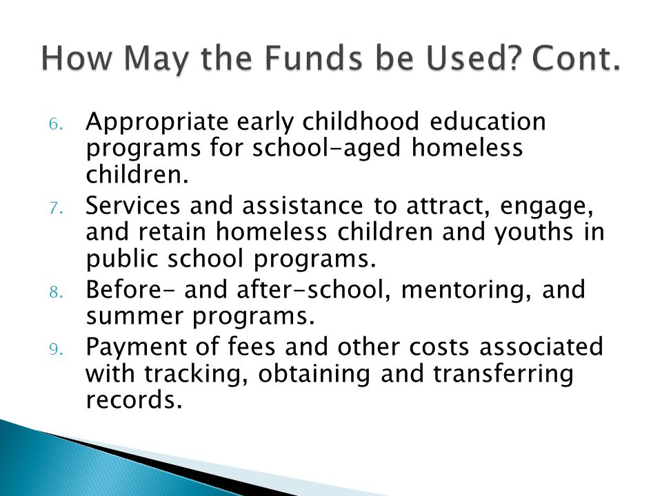 6. Appropriate early childhood education programs for school-aged homeless children.