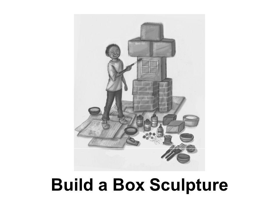 Build a Box Sculpture