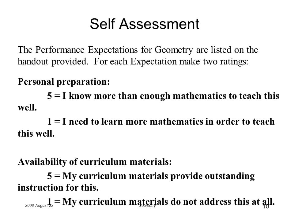 2008 August 22Geometry Self Assessment The Performance Expectations for Geometry are listed on the handout provided.