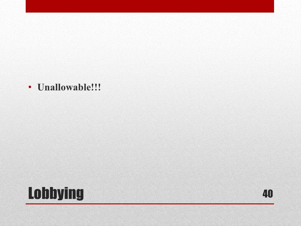 Lobbying Unallowable!!! 40