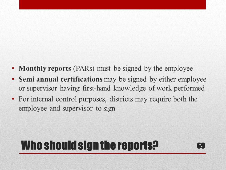 Who should sign the reports.