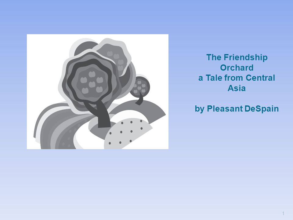 The Friendship Orchard a Tale from Central Asia by Pleasant DeSpain 1