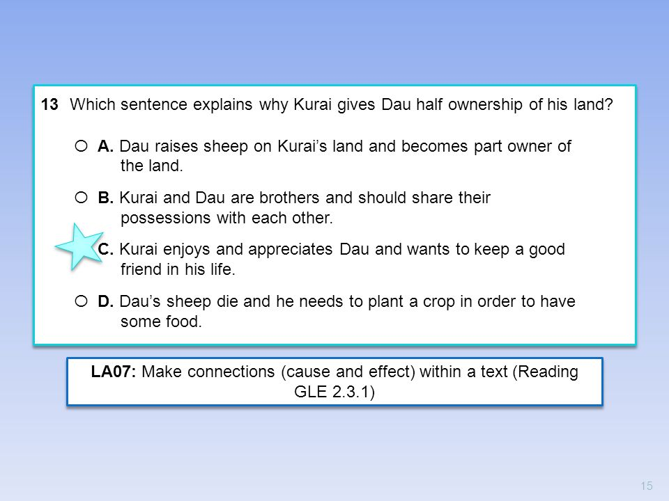 13 Which sentence explains why Kurai gives Dau half ownership of his land? O A. Dau raises sheep on Kurais land and becomes part owner of the land. O
