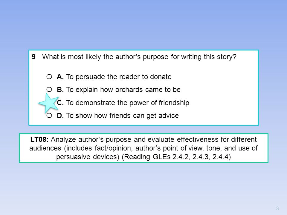 9 What is most likely the authors purpose for writing this story? O A. To persuade the reader to donate O B. To explain how orchards came to be O C. T