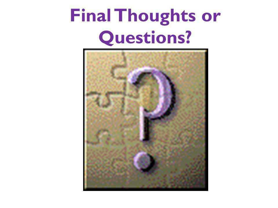 Final Thoughts or Questions